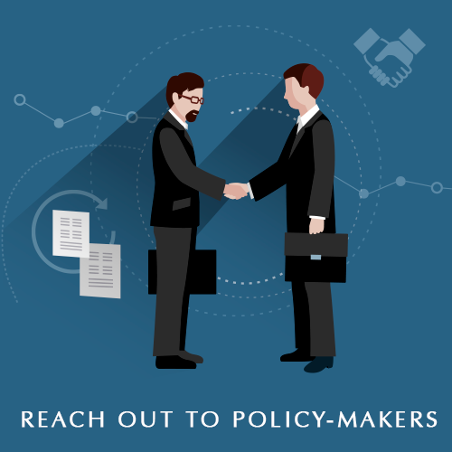 Reach Out to Policy-Makers